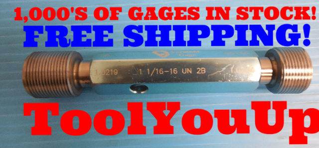 1 1/16 16 UN 2B THREAD PLUG GAGE 1.0625 GO NO GO PD'S = 1.0219 & 1.0284 TOOLING