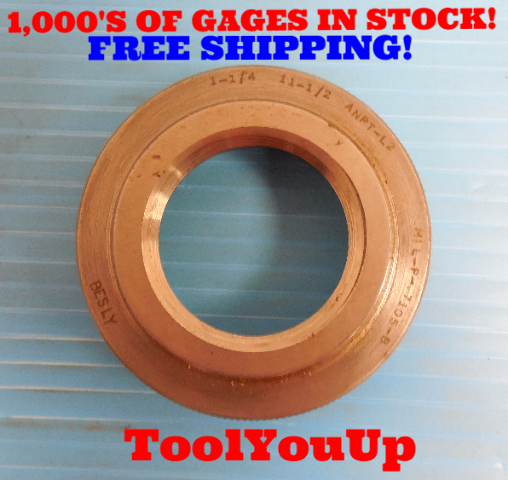 1 1/4 11 1/2 ANPT L2 PIPE THREAD RING GAGE 1.25 A.N.P.T. L-2 INSPECTION TOOLING