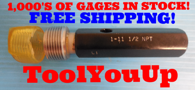 """1""""  11 1/2 NPT L1 PIPE THREAD PLUG GAGE 11.500 N.P.T. L-1 INSPECTION MACHINIST TOOLING"""
