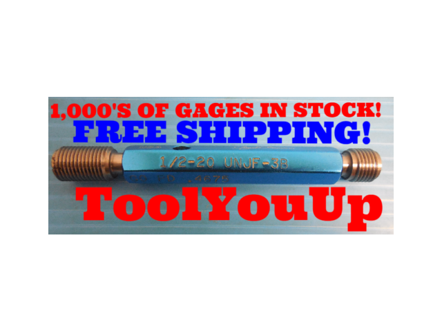 1/2 20 UNJF 3B THREAD PLUG GAGE .500 GO NO GO P.D.'S = .4675 & .4717 TOOLING