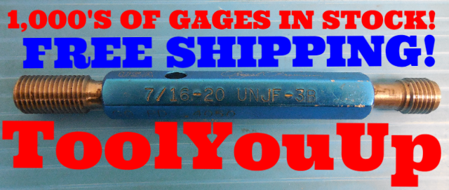 7/16 20 UNJF 3B THREAD PLUG GAGE .43750 GO NO GO P.D.'S = .4050 & .4091 TOOLING