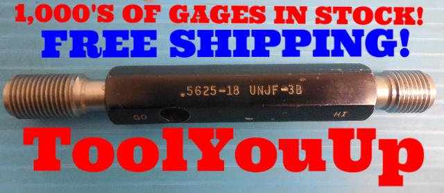 9/16 18 UNJF 3B THREAD PLUG GAGE .5625 GO NO GO P.D.'S = .5264 & .5308 TOOLING