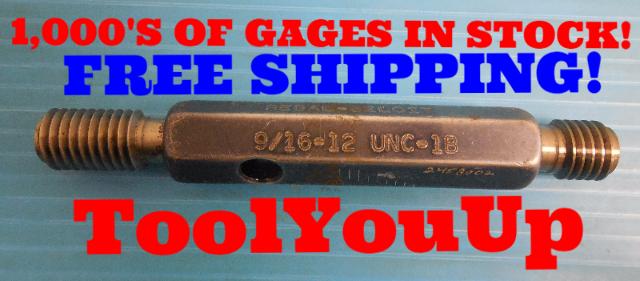 9/16 12 UNC 1B THREAD PLUG GAGE .56250 GO NO GO P.D.'S = .5084 & .5186 TOOLING