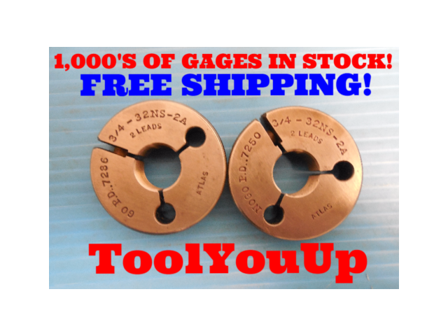 3/4 32 NS 2A 2 LEADS THREAD RING GAGES .750 GO NO GO P.D. = .7286 & .7250 TOOL