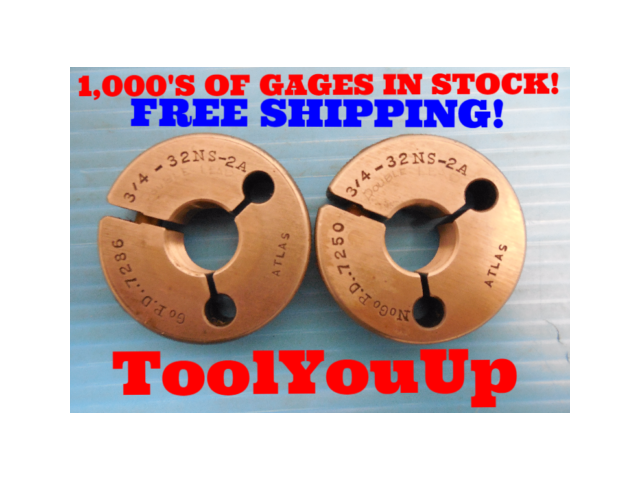 3/4 32 NS 2A DOUBLE LEADS THREAD RING GAGES .75 GO NO GO P.D. = .7286 & .7250