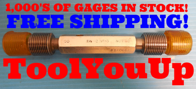 1 1/8 12 NF 3 SET THREAD PLUG GAGE 1.125 GO NO GO P.D.'S = 1.0709 & 1.0669 TOOL