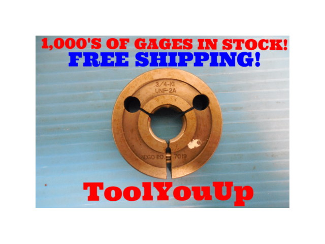 3/4 16 UNF 2A BEFORE PLATE THREAD RING GAGE .750 NO GO ONLY P.D. = .7019 TOOLING