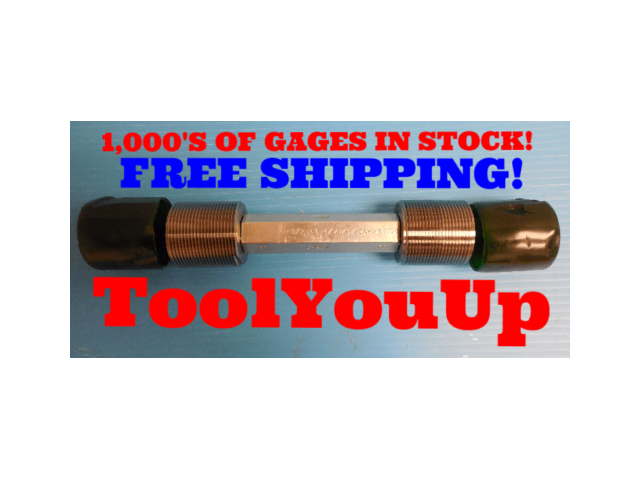 1 1/2 11 1/2 NPSM 2A SET THREAD PLUG GAGE 1.5 GO NO GO P.D.'S = 1.8205 & 1.8144