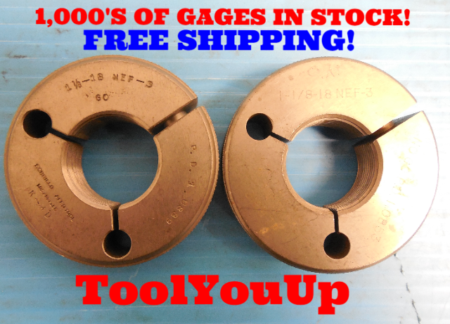 1 1/8 18 NEF 3 THREAD RING GAGES 1.125 GO NO GO P.D.'S = 1.0889 & 1.0853 TOOL