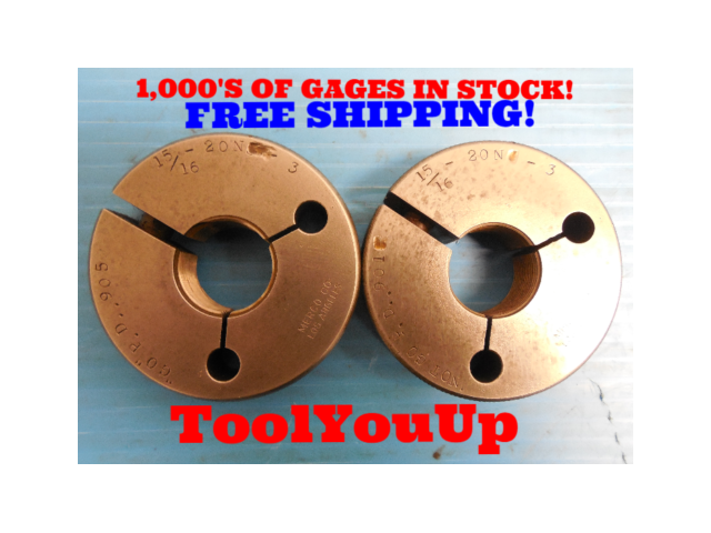 15/16 20 N 3 THREAD RING GAGES .9375 GO NO GO P.D.'S = .9050 & .9017 TOOLING