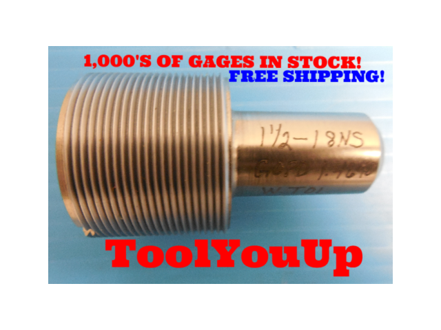 1 1/2 18 NS THREAD PLUG GAGE 1.5 GO ONLY P.D. = 1.4640 TAPERLOCK DESIGN TOOLING