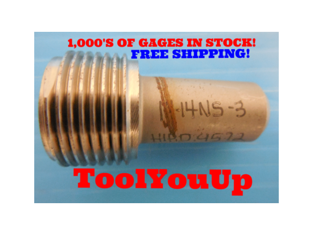 """1"""" 14 NS 3 THREAD PLUG GAGE 1.0 NO GO ONLY P.D. = .9572 TAPERLOCK DESIGN TOOLING"""