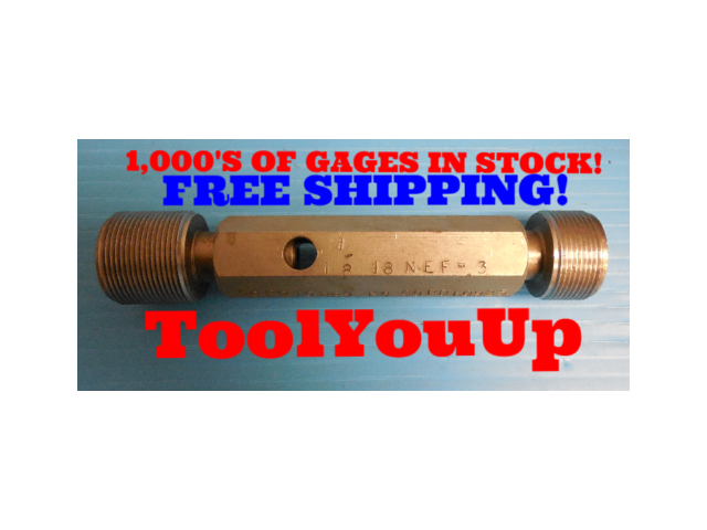 BUDGET 1 1/8 18 NEF 3 SET THREAD PLUG GAGE 1.1250 GO NO GO PD'S= 1.0889 & 1.0925