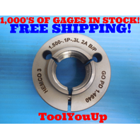 1 1/2 .1P .3L 2A BEFORE PLATE THREAD RING GAGE 1.5 GO ONLY P.D. = 1.4640 TOOLING