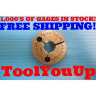 3/4 16 UNF 2A PREPLATE THREAD RING GAGE .75 NO GO ONLY P.D. = .7019 INSPECTION