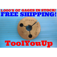 5/8 18 NF 2 THREAD RING GAGE .625 NO GO ONLY P.D. = .5848 INSPECTION TOOLING