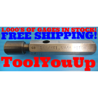 M18 X 1.5 METRIC THREAD PLUG GAGE 18.0 1.50 GO ONLY P.D. = .6703 INSPECTION TOOL