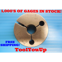 5/8 16 UN SPECIAL THREAD RING GAGE .625 NO GO ONLY P.D. = .5758 INSPECTION TOOLS