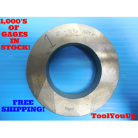 "2"" - 11 1/2 NPTF 6 STEP PLAIN PIPE THREAD RING GAGE 2.0 N.P.T.F. INSPECTION TOOL"