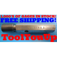 7/8 32 NS 2 THREAD PLUG GAGE .875 GO ONLY P.D. = .8547 INSPECTION QUALITY TOOL