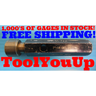 "1"" 14 UNS 2B THREAD PLUG GAGE 1.00 NO GO ONLY P.D. = .9609 INSPECTION QUALITY"