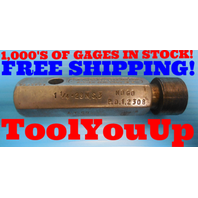 1 1/4 28 NS 3 THREAD PLUG GAGE 1.25 NO GO ONLY P.D. = 1.2308 INSPECTION TOOLING