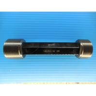 1 5/8 12 2B THREAD PLUG GAGE 1.6250 GO NO GO P.D.'S = 1.5709 & 1.5785 INSPECTION