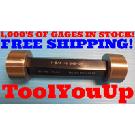 1 3/4 40 UNS 3B THREAD PLUG GAGE 1.75 GO NO GO P.D.'S = 1.7338 & 1.7375 TOOLING