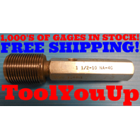 1 1/2 10 NA 4G SET THREAD PLUG GAGE 1.500 GO ONLY P.D. = 1.4451 INSPECTION TOOLS