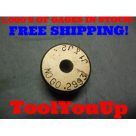.2993 SMOOTH BORE RING GAGE .296875 - .002425 UNDERSIZE 19/64 TOOLING INSPECTION