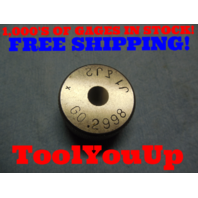 .2998 CLASS X SMOOTH PLAIN BORE RING GAGE .296875 + .0029250 OVERSIZE 19/64
