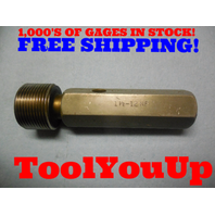 1 1/2 12 NF THREAD PLUG GAGE GO ONLY  P.D. = 1.44605 TOOLING