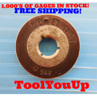 1/8  27 NPT L1 PIPE THREAD RING GAGE .125 N.P.T. L-1 INSPECTION TOOLS MACHINIST