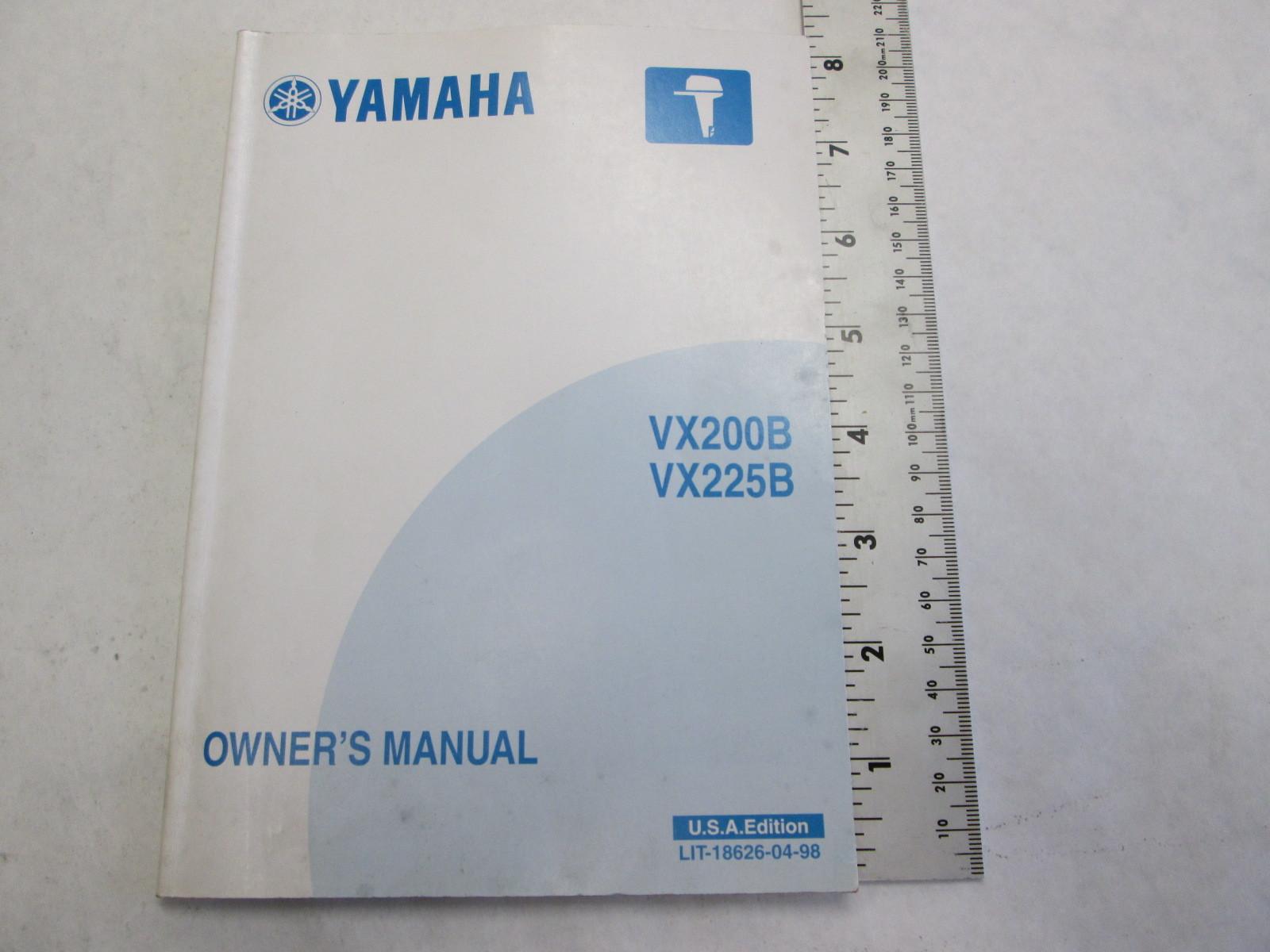 yamaha outboard vx200b vx225b owner s manual lit 18626 04 98 green rh greenbayprop com yamaha outboard owners manual for 2016 f40 yamaha outboard owner manual 2007 f250 hp