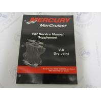 90-864260020 Mercury Mercruiser #37 Service Manual Supplement V-8 Dry Joint