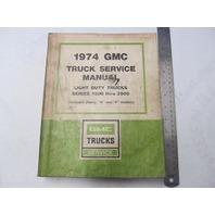 X-7432 1974 GMC Truck Service Manual Series 1500-3500 Light Duty