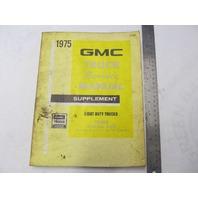 X-7532 1975 GMC Truck Service Manual Supplement Series 1500-3500 Light Duty
