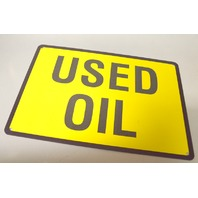 """Used Oil"" Aluminum Sign 14"" x 10"" Yellow with Black Lettering."