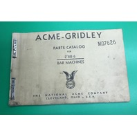 "ACME GRIDLEY Parts Catalog for 2"" RB-6  Bar Machine / Mill Order-M07626"