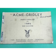 ACME GRIDLEY Parts Catalog for 1-Ran-6  Bar Machine / Mill Order-M07625