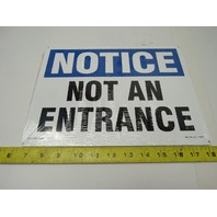"Lab Safety Supply 17683 ""NOTICE NOT AN ENTRANCE"" 9""x12"" Metal Safety Sign"