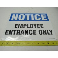 """Lab Safety Supply 20180 """"Notice Employee Entrance Only"""" Aluminum 9""""x12"""" Sign"""