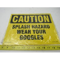 "Lab Safety Supply ""Caution Splash Hazard Wear Your Goggles"" 9""x12"" Plastic Sign"