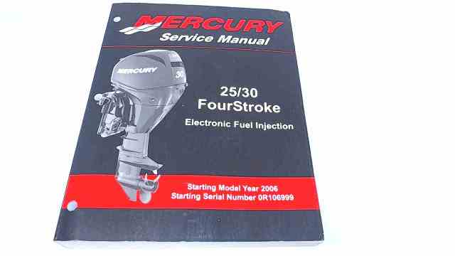 90-899182 Mercury Service Manual 25/30 HP FourStroke Electronic Fuel Injection