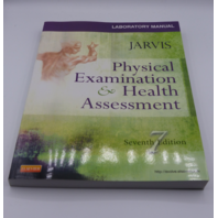 LABORATORY MANUAL JARVIS PHYSICAL EXAMINATION & HEALTH ASSESMENT 7TH EDITION 323265413
