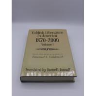 YIDDISH LITERATURE IN AMERICA 1870-2000 VOLUME 1 EMANUEL S GOLDSMITH TRANSLATED BY BARNETT ZUMOFF 1514436523