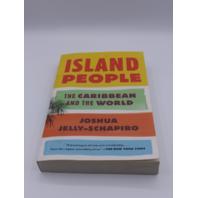 ISLAND PEOPLE THE CARIBBEAN AND THE WORLD JOSHUA JELLY-SCHAPIRO 345804996