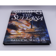 SINKING THE SULTANAN SALLY M WALKER 763677558