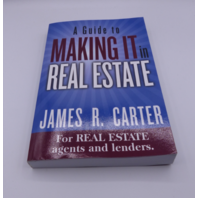 A GUIDE TO MAKING IT IN REAL ESTATE JAMES R CARTER 1508820295
