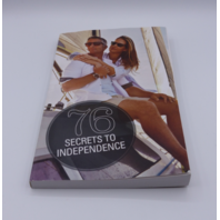76 SECRETS TO INDEPENDENCE BOTTOMLINEINC EXPERT ADVICE 904086